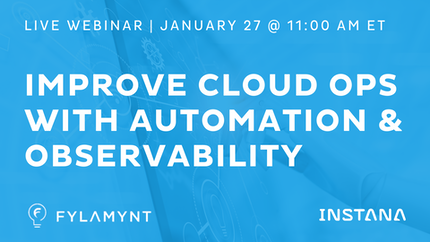 Improve Cloud Ops with Automation & Observability
